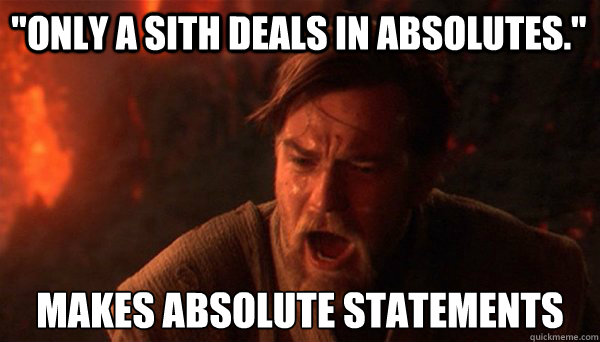 only-a-sith-deals-in-absolutes
